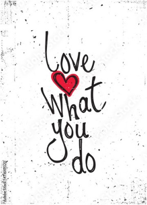 Fototapeta Motivational quote. Love what you do